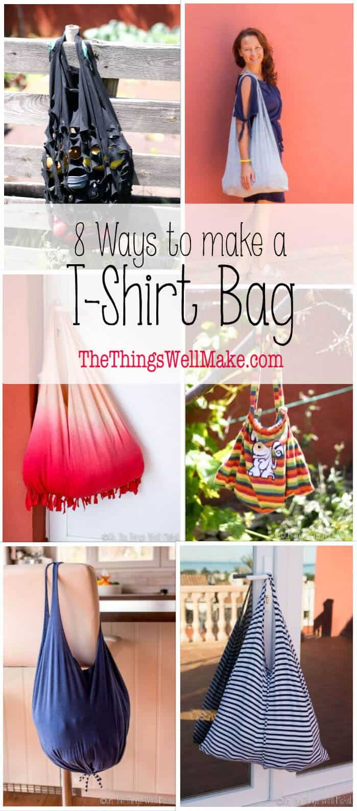 There are lots of ways to make a t-shirt into a bag or backpack. I'll show you eight great ways to do it, and you don't even need to know how to sew for some! #thethingswellmake #miy #tshirt #shoppingbag #backpack #upcycle #recycle #sewing #sewingbag #sewingprojects #nosew #bags #greenliving #greenlivingtips #upcycledclothing #recycledclothing