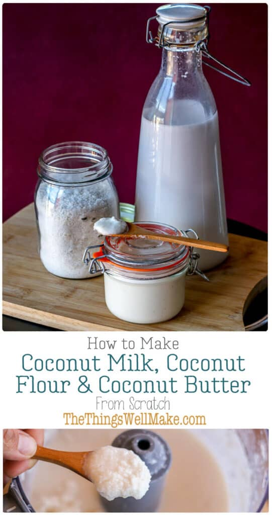 Learn how to make coconut milk, coconut butter, and coconut flour from shredded coconut. It's easy, inexpensive, and you control the ingredients. #thethingswellmake #miy #coconut #coconutmilk #coconutflour #coconutbutter #coconutrecipes #veganmilk #dairyfree #nondairymilk #dairyfree #healthyrecipes #paleorecipes #glutenfree #glutenfreeflour