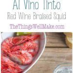 This braised squid is slowly cooked with red wine and onions, making a sweet sauce that you'll want to dip your bread into. #thethingswellmake #dinnerideas #dinnerparty #squid #calamari #seafood #seafoodrecipes