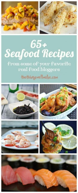 More than 65 of the best, healthy seafood recipes from some of my favorite real food bloggers, including seafood soups, salads, appetizers, and main dishes.