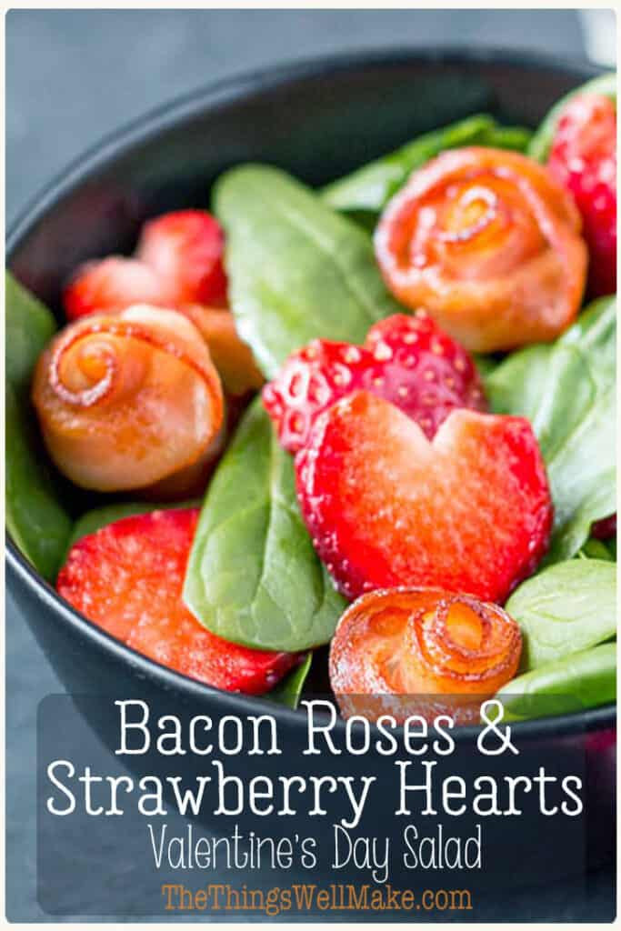 If you're looking to make the perfect Valentine's Day salad, I'll show you how to make bacon roses and strawberry hearts, perfect for dressing up your salads or garnishing your holiday plates year round! #thethingswellmake #miy #valentinesday #valentinesdayfood #saladrecipes #valentinesdayideas #romanticdinners #partyfood #holidayfood #romanticfood #romanticrecipes #foodroses #baconrecipes #strawberries #heartshaped #strawberryhearts