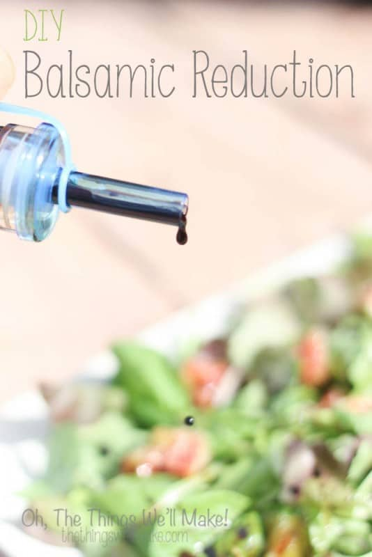 Make your own Balsamic reduction, perfect for drizzling on salads and fruits.