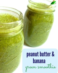 Peanut Butter & Banana Green Smoothie