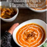 Roasted red peppers and caramelized onions meld together and provide the flavor punch to this savory roasted pumpkin soup recipe, perfect for warming up on a cool autumn or winter day. #roastedpumpkinsoup #pumpkinsoups #souprecipes #thethingswellmake #miy #roastedvegetables #creamysouprecipes #caramelizedonions #roastedredpeppers #roastedpumpkins