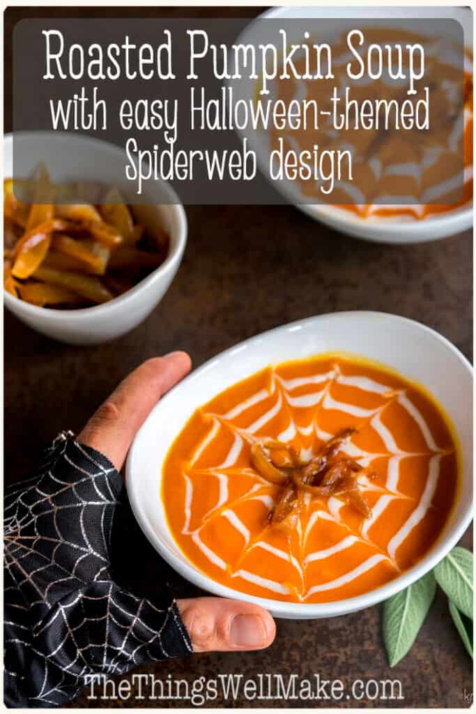 Roasted red peppers and caramelized onions meld together and provide the flavor punch to this savory roasted pumpkin soup recipe, perfect for warming up on a cool autumn day. Decorate it for Halloween with a cute spiderweb design made of sour cream or yogurt. #roastedpumpkinsoup #pumpkinsoups #souprecipes #thethingswellmake #miy #roastedvegetables #creamysouprecipes #caramelizedonions #roastedredpeppers #roastedpumpkins #spiderweb #halloweenrecipes #halloweenfood