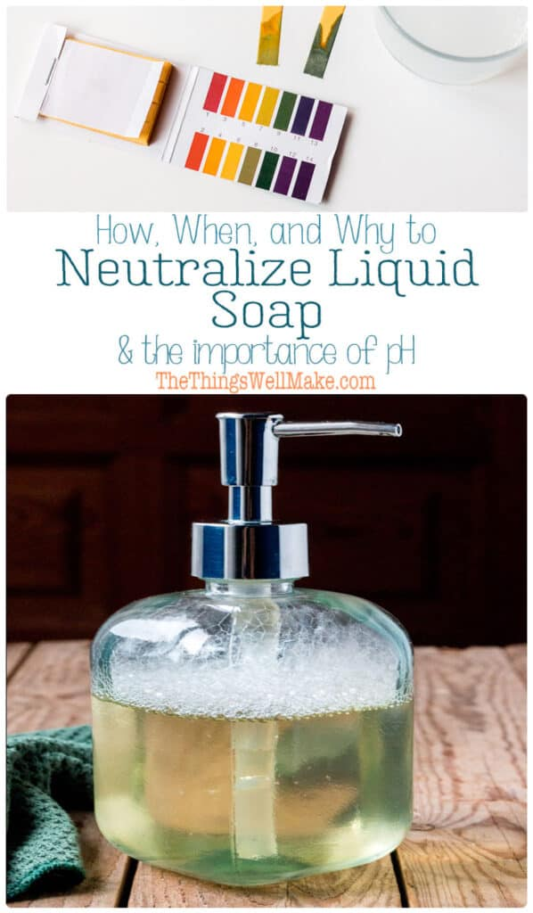 "Are pH balanced ""soaps"" better for your skin? Learn how the pH of our soap affects us, and why, when, and how to test the pH of soap. Also, find out how to neutralize liquid soaps if you need to. #soapmaking #soap #thethingswellmake #surfactants #pH #pHbalanced #neutralize #naturalskincare #naturalhaircare #liquidsoap #miy #homemadeliquidsoap"