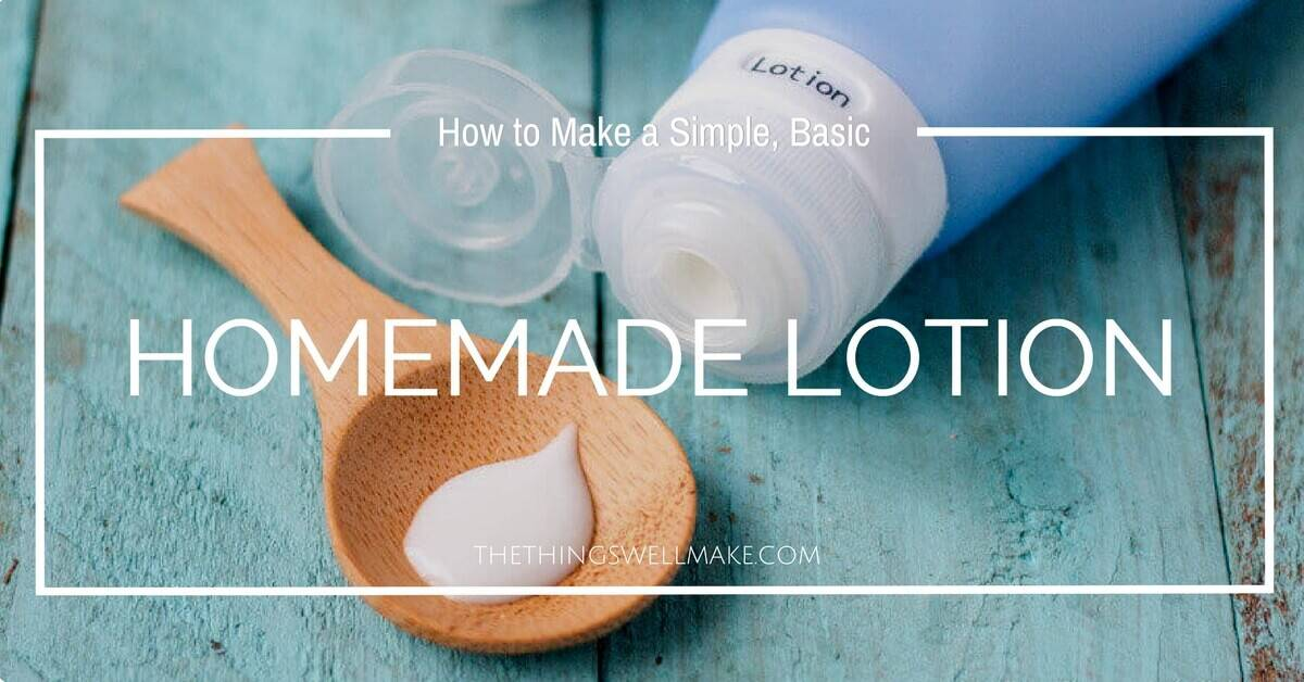 How to Make a Simple, Homemade Lotion and How to Customize it - Oh, The Things We'll Make!