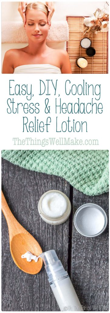 Help relieve the stress and tension of the day by massaging some of this cooling, DIY stress and headache relief lotion into your neck and temples. It's cooling action and soothing fragrance will help relax you and ease your tension.