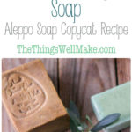This laurel berry soap, or Aleppo soap copycat recipe, is a modified Castile soap that is mild, conditioning, and great for a number of skin conditions.