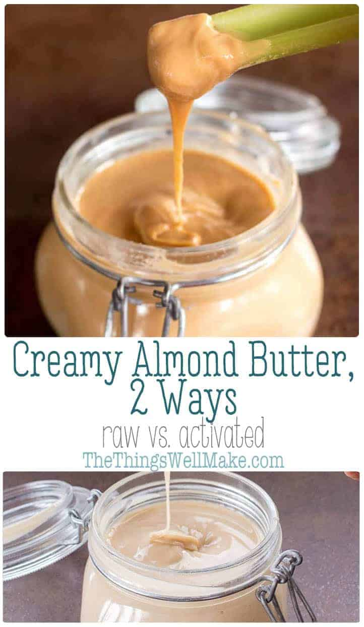 Make your own DIY almond butter to save money and control the quality of the ingredients and the process (make raw or activated almond butter). #thethingswellmake #almondbutter #activatednuts #almonds #healthyrecipes #raw