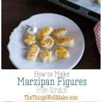 Simple to make, yet impressive in appearance, marzipan figures, or 'figuras de Mazapán' are one of the most popular Christmas treats here in Spain. Kids will love to help you make and shape them. Learn how to make your own marzipan from scratch! #thethingswellmake #miy #marzipan #mazapan #christmasrecipes #spanishrecipes #almondrecipes #almonds #desserts #dessertrecipes #recipes