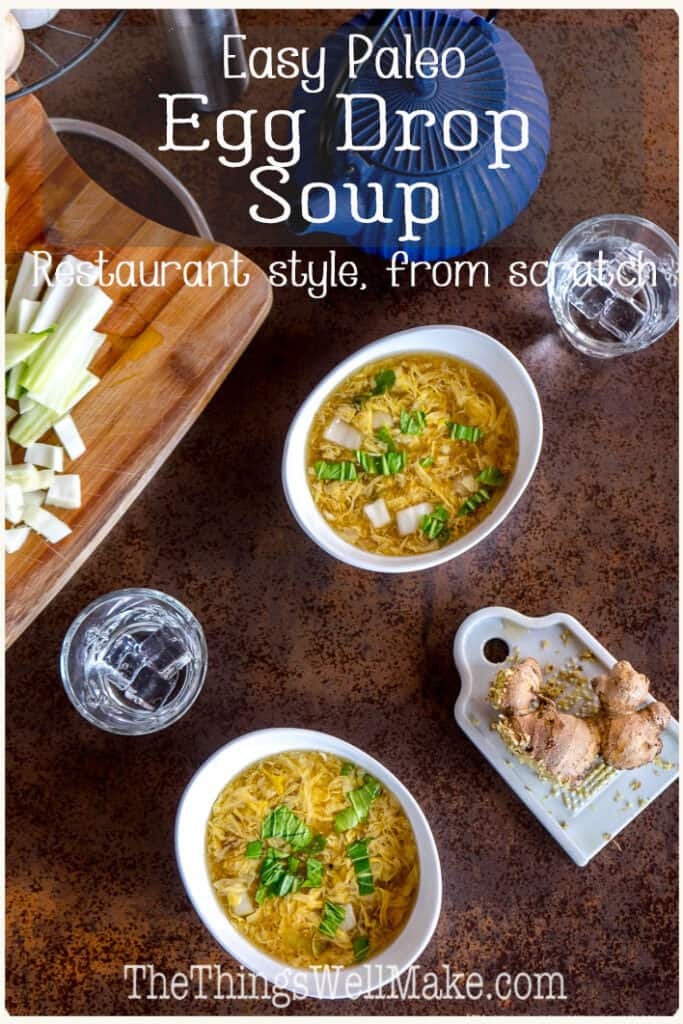 An ideal, hearty comfort food, this paleo egg drop soup can be whipped up in a matter of minutes and is gluten and corn-free. Learn how to make restaurant quality egg drop soup with perfectly silky egg ribbons. #thethingswellmake #eggdropsoup #chinesefood #paleosoups #asiansoups #chinesesoups #healthysoups