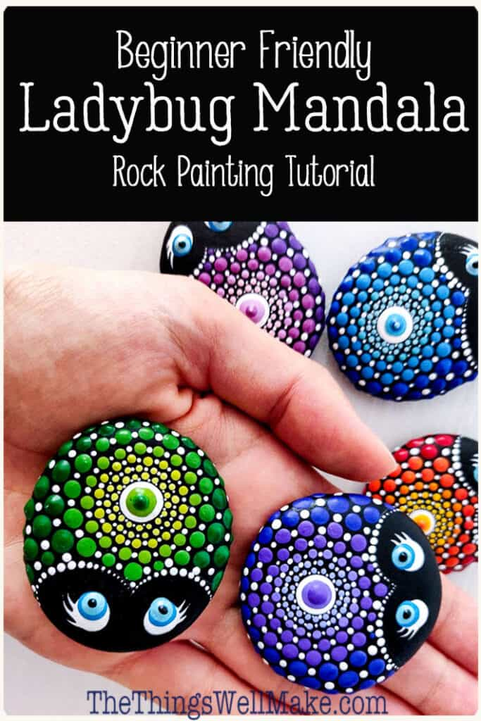Fun and relaxing, rock painting is a great way to transform something natural and beautiful into something that can be appreciated in a new, colorful way. These ladybug mandalas look impressive but are easy enough for beginner rock painters (like me). #thethingswellmake #miy #rockpainting #stonepainting #ladybugs #mandalas #kidsprojects #kindnessrocks #paintedrocks #paintedstones #stoneart #mandalaart #mandalastones #paintingforkids #funforkids
