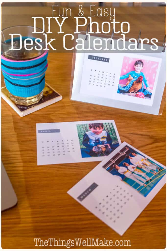 Make Your Own Photo Calendar Easy Gift Idea Oh The Things We Ll