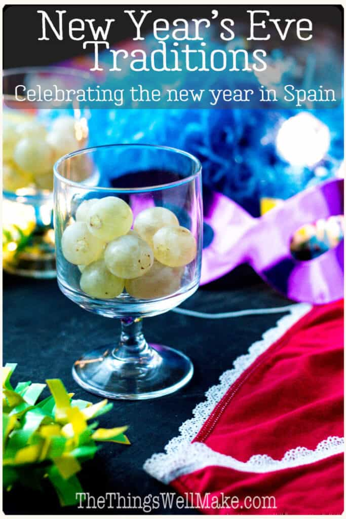 New Year's traditions in Spain include eating twelve grapes at midnight or wearing red underwear. They are meant to assure you luck and prosperity during the new year. Learn about the twelve campanadas and how Spain brings in the new year. #nochevieja #newyearseve #Spanishholidays #thethingswellmake