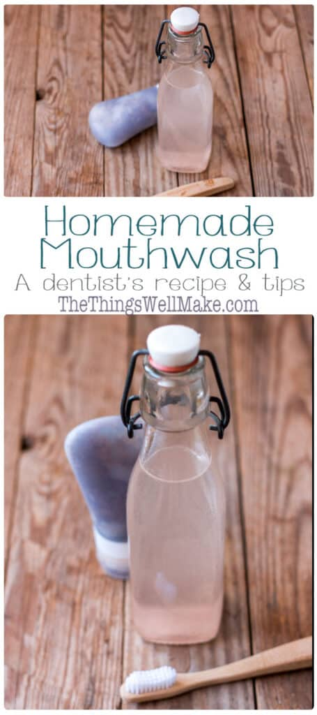 Refresh, cleanse, and heal with this natural, homemade mouthwash that is alcohol free, inexpensive, and easy to make yourself! (A dentist's recipe and tips!) #DIY #mouthwash #natural #thethingswellmake #miy #oralcare