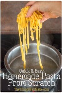 This basic pasta dough recipe will help you quickly and easily make homemade pasta at the last minute, almost as quickly as boiling store-bought. #thethingswellmake #easyrecipes #homemadepasta #pasta #fromscratch #dinnerideas #pastarecipes