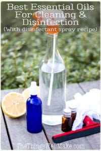 Clean and disinfect surfaces with this DIY disinfectant spray that makes use of some of the best essential oils for cleaning and disinfecting. When it comes to making natural cleaning products, essential oils are a great ally. Not only do they add a lovely fragrance, but they also have antimicrobial properties that can help boost the effectiveness of our cleaners and disinfectants. #disinfectant #cleaning #essentialoils #disinfectantspray #thethingswellmake #miy