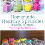 Living a healthy lifestyle doesn't have to be boring. Make these fun sprinkles with vibrant colors that are made with natural ingredients that you likely already have in your kitchen. #paleodiet #healthyrecipes #naturalcolorings #thethingswellmake #sprinkles