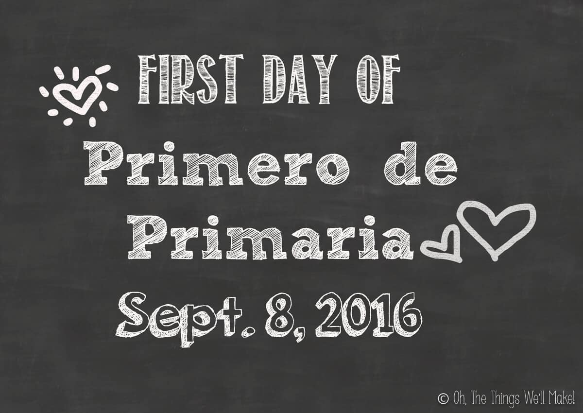 """Chalkboard sign with the words """"first day of primero de primaria"""" and a date."""