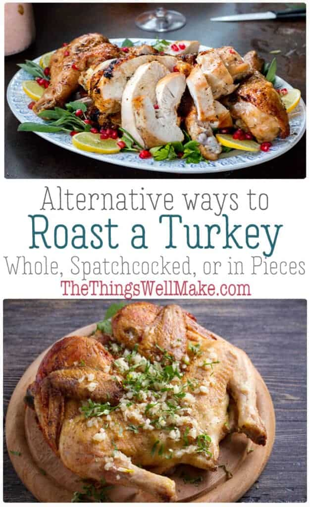 Roasting a turkey doesn't have to be intimidating, and is actually quite simple. Learn 3 methods for roasting a turkey, either whole roasted, spatchcocked, or roasted in pieces to save time! #turkey #thanksgivingrecipes #thethingswellmake #holidayrecipes