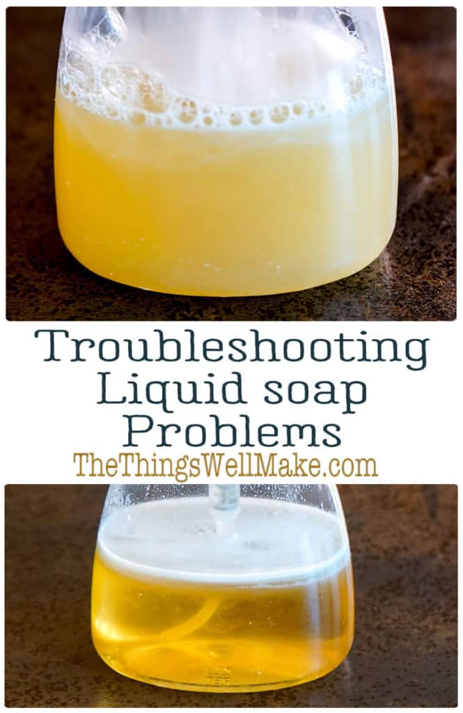 Frustrated with liquid soap making? Let's troubleshoot! Here are some of the most common problems, like cloudiness, and their solutions. #soapmaking #thethingswellmake #miy #liquidsoap