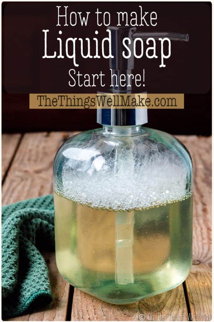 Save money and control the ingredients by making your own liquid soap from scratch. It's easier than you may think, and it's a sustainable way to clean naturally. Learn how to get started, get recipes, and learn the answers to some of the most frequently asked questions about liquid soap making. #liquidsoap #soapmaking #thethingswellmake #miy