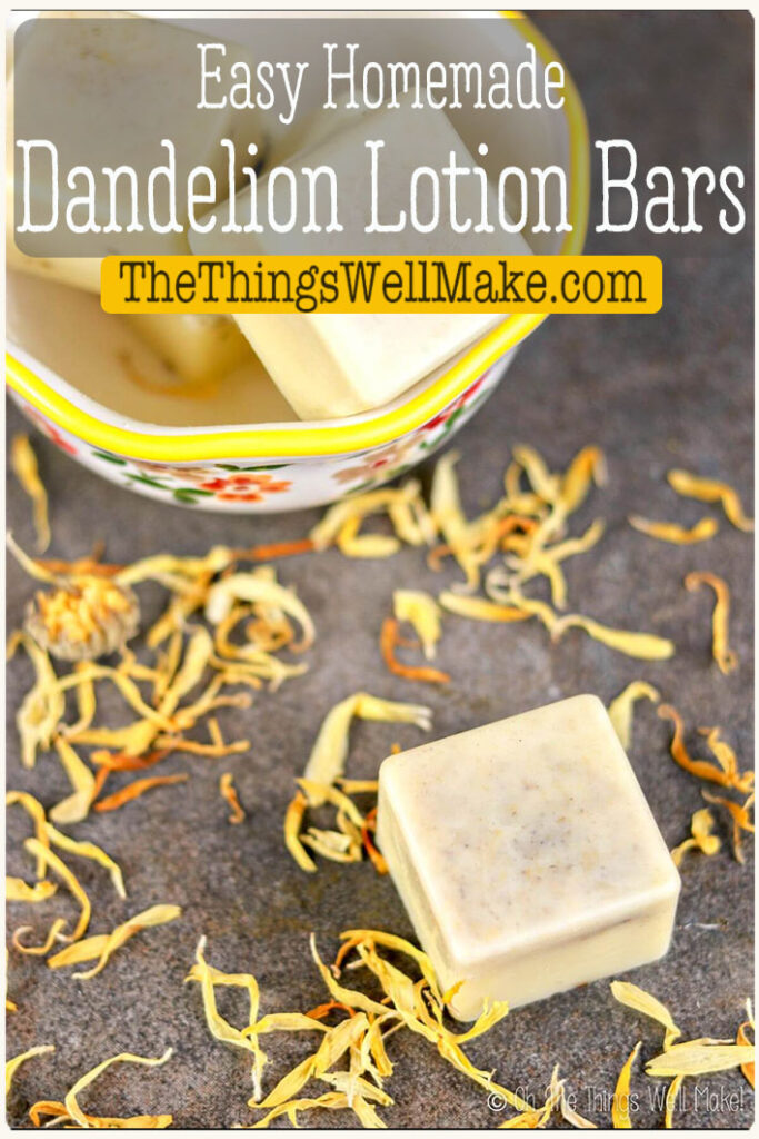 Made with an infused dandelion oil to soothe irritated skin, these homemade lotion bars are a convenient, non-messy way to moisturize your skin. #lotionbars #DIY #natural #dandelion #lotion #thethingswellmake #naturalskincare #miy
